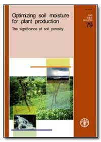 Optimizing Soil Moisture for Plant Produ... by Food and Agriculture Organization of the United Na...