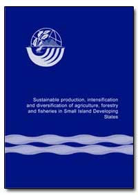 Sustainable Production, Intensification ... by Food and Agriculture Organization of the United Na...