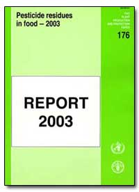 Pesticide Residues in Food 2003 by Food and Agriculture Organization of the United Na...