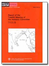 Report of the Twelfth Meeting of the Adv... by Food and Agriculture Organization of the United Na...
