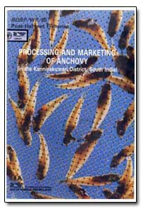 The Processing and Marketing of Anchovy by Bostock, T. W