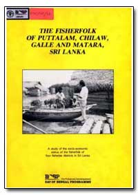 The Fisherfolk of Puttalam, Chilaw, Gall... by Food and Agriculture Organization of the United Na...