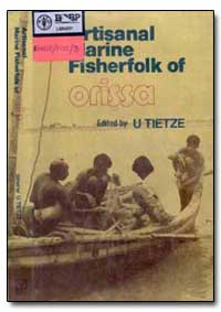Artisanal Marine Fisherfolk of Orissa by Food and Agriculture Organization of the United Na...