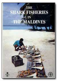 The Shark Fisheries of the Maldives by Anderson, R. C.
