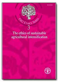 The Ethics of Sustainable Agricultural I... by Food and Agriculture Organization of the United Na...
