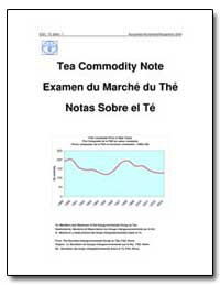 Tea Commodity Note Examen du Marche du t... by Food and Agriculture Organization of the United Na...