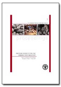 Protein Sources for the Animal Feed Indu... by Food and Agriculture Organization of the United Na...