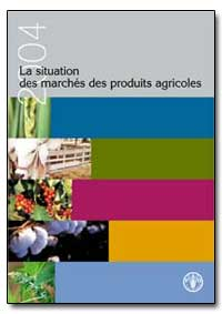 2004 la Situation des Marches des Produi... by Food and Agriculture Organization of the United Na...