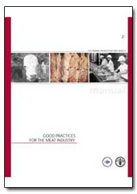 Good Practices for the Meat Industry by Food and Agriculture Organization of the United Na...