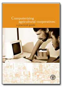 Computerizing Agricultural Cooperatives ... by Food and Agriculture Organization of the United Na...