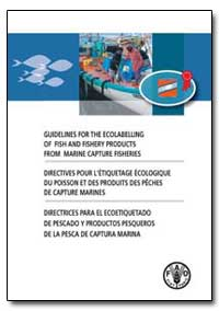 Guidelines for the Ecolabelling of Fish ... by Food and Agriculture Organization of the United Na...