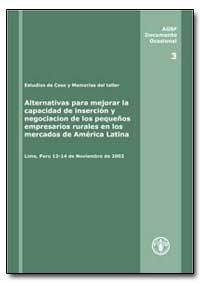 Alternativas para Mejorar la Capacidad d... by Food and Agriculture Organization of the United Na...