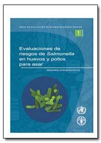Evaluaciones de Riesgos de Salmonella en... by Food and Agriculture Organization of the United Na...