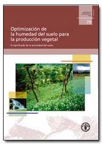 Optimizacion de la Humedad Del Suelo par... by Food and Agriculture Organization of the United Na...