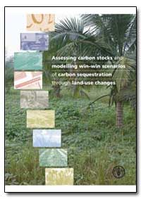 Assessing Carbon Stocks and Modelling Wi... by Food and Agriculture Organization of the United Na...
