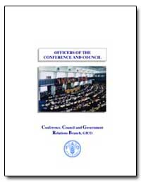 Officers of the Conference and Council by Food and Agriculture Organization of the United Na...