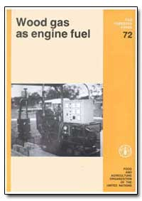 Wood Gas as Engine Fuel by Food and Agriculture Organization of the United Na...