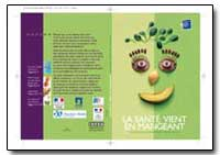 La Sante Vient en Mangeant by Food and Agriculture Organization of the United Na...