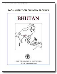 Fao-Nutrition Country Profiles Bhutan by Food and Agriculture Organization of the United Na...