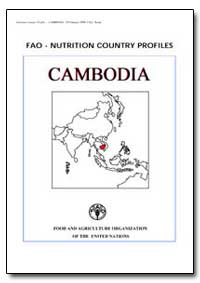 Fao-Nutrition Country Profiles Cambodia by Food and Agriculture Organization of the United Na...