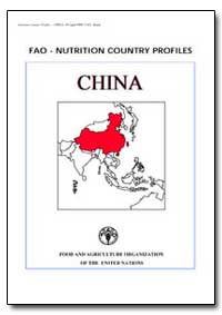 Fao-Nutrition Country Profiles China by Food and Agriculture Organization of the United Na...