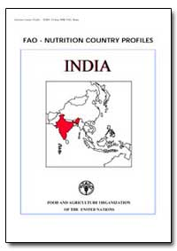 Fao-Nutrition Country Profiles India by Food and Agriculture Organization of the United Na...