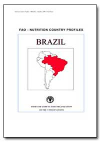 Fao-Nutrition Country Profiles Brazil by Food and Agriculture Organization of the United Na...