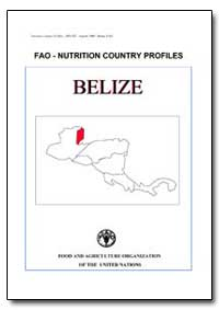 Fao-Nutrition Country Profiles Belize by Food and Agriculture Organization of the United Na...