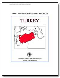 Fao-Nutrition Country Profiles Turkey by Food and Agriculture Organization of the United Na...