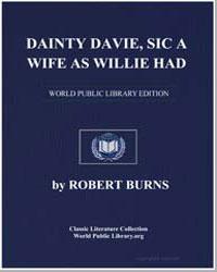 Dainty Davie: Sic a Wife as Willie Had; ... by Burns, Robert