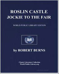 Roslin Castle; Jackie to the Fair; To Ma... by Burns, Robert