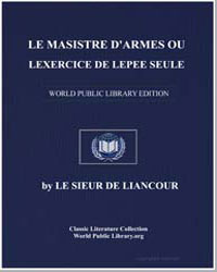 The Master of Arms, or the Exercise of t... by Liancour, André Wernesson