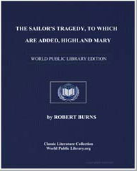 The Sailor's Tragedy: To Which are Added... by Burns, Robert
