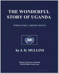 The Wonderful Story of Uganda. To Which ... by Mukasa, Ham