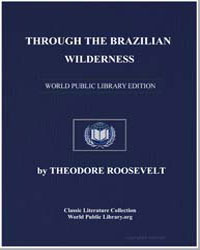 Through the Brazilian Wilderness, by The... by Roosevelt, Theodore