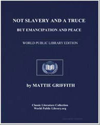 Not Slavery and a Truce, But Emancipatio... by Griffith, Mattie