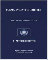Poems by Mattie Griffith by Griffith, Mattie