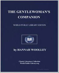 The Gentlewoman's Companion: Or, A Guide... by Woolley, Hannah