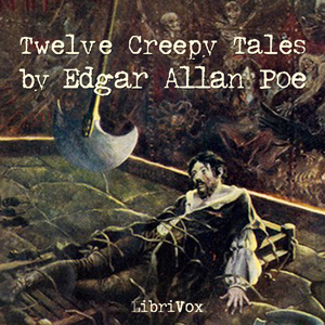 12 Creepy Tales : Chapter 09 - Ligeia Volume Chapter 09 - Ligeia by Poe, Edgar Allan