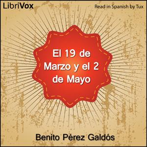 19 de Marzo y el 2 de Mayo, El by Pérez Galdós, Benito