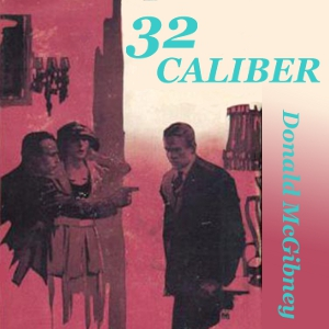 32 Caliber by McGibney, Donald