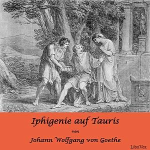 Iphigenie auf Tauris - Ein Schauspiel by Goethe, Johann Wolfgang von