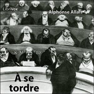À se tordre by Allais, Alphonse