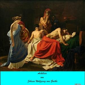 Achilleis by Goethe, Johann Wolfgang von