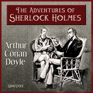 Adventures of Sherlock Holmes, The by Doyle, Arthur Conan, Sir