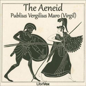 Aeneid, The by Vergilius Maro, Publius