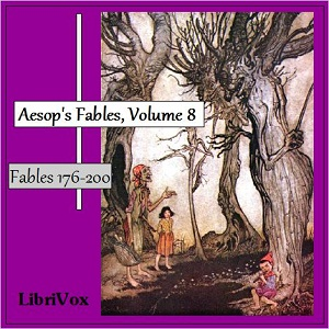 Aesop's Fables, Volume 08 (Fables 176-20... by Aesop