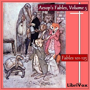 Aesop's Fables, Volume 05 (Fables 101-12... by Aesop