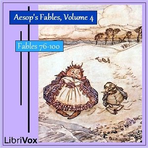 Aesop's Fables, Volume 04 (Fables 76-100... by Aesop