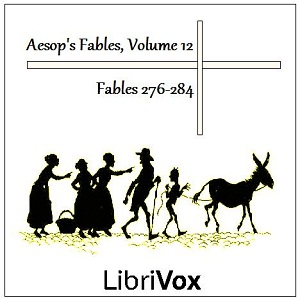 Aesop's Fables, Volume 12 (Fables 276-28... by Aesop